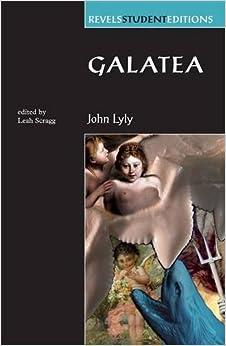 Galatea (Revels Student Editions)