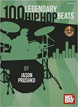 Book [(100 Legendary Hip Hop Beats)] [Author: Jason Prushko] published on (November, 2012)