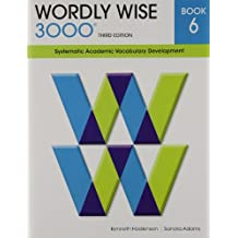 Wordly Wise 3000 Book 6: Systematic Academic Vocabulary Development