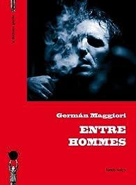 Entres hommes par German Maggiori