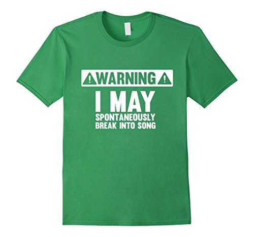 Men's Warning I May Spontaneously Break into Song T-Shirt Medium Grass (70s Outfits For Men)