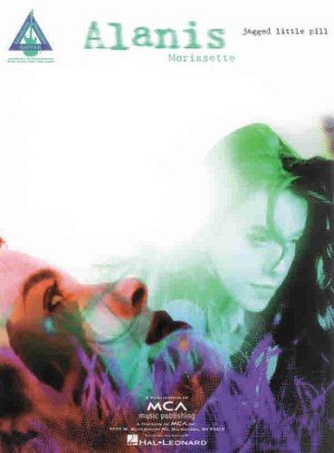Alanis Morissette -- Jagged Little Pill: Guitar/TAB/Vocal