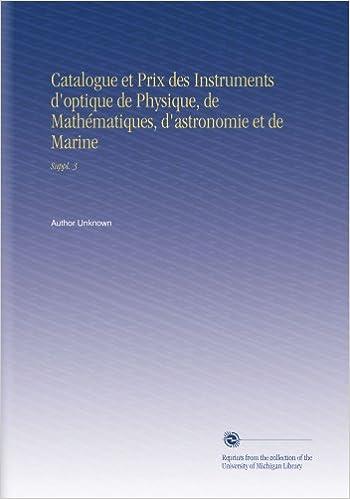 Book Catalogue et Prix des Instruments d'optique de Physique, de Mathématiques, d'astronomie et de Marine: Suppl. 3