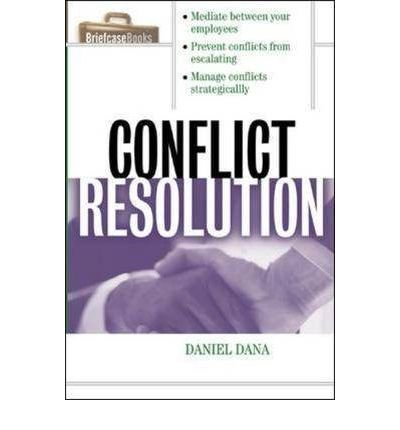 Download [(Conflict Resolution: Mediation Tools for Everyday Worklife )] [Author: Daniel Dana] [Dec-2000] PDF