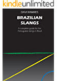 Brazilian Slangs -  A complete guide for the Portuguese slangs in Brazil (English Edition)