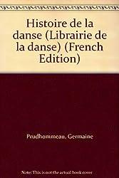 Histoire de la danse (Librairie de la danse) (French Edition)