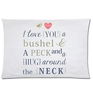 LarryToliver You deserve to have Plush cloth 20 X 30 inch pillowcase Romantic Love Quotes I Love You a Bushel and a Peck and a Hug Around the Neck best pillow cases(two sides) by ruishername