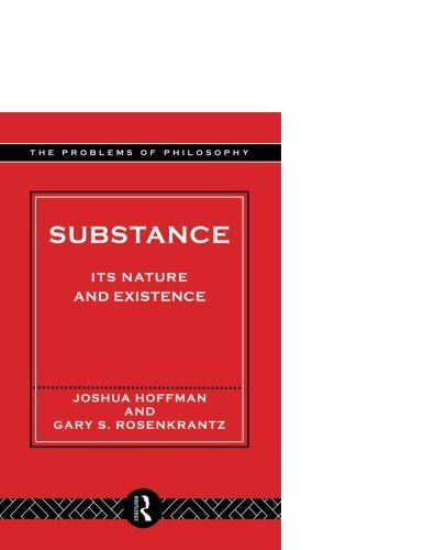 Substance: Its Nature And Existence (Problems Of Philosophy)