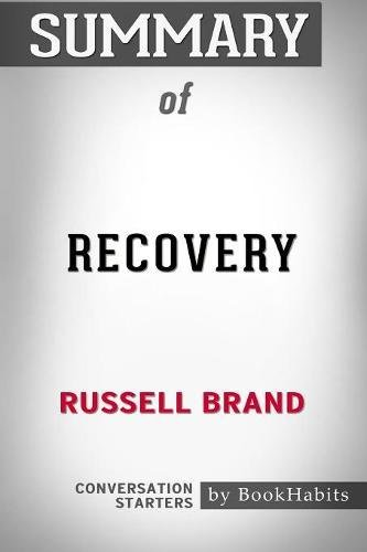 Summary of Recovery: Freedom from Our Addictions by Russell Brand - Conversation Starters