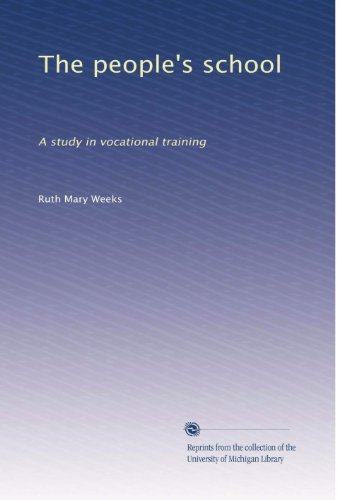 The people's school: A study in vocational training (Volume 2)