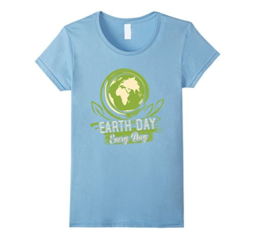 [Women's Earth Day Every Day T Shirt Medium Baby Blue] (Mother And Infant Daughter Costumes)