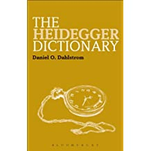 The Heidegger Dictionary (Bloomsbury Philosophy Dictionaries)