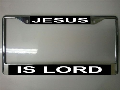Jesus Is Lord Photo License Plate Frame Free Screw Caps with this Frame