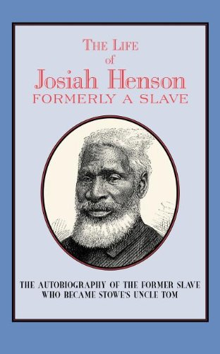 Life of Josiah Henson: Formerly a Slave