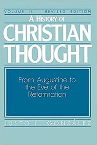 002 a history of christian thought vol 2 from augustine to the 002 a history of christian thought vol 2 from augustine to the eve of the reformation justo l gonzlez 9780687171835 amazon books fandeluxe Image collections
