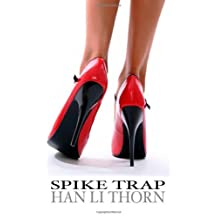 Spike Trap: Hell in High Heels by Han Li Thorn (2006-02-16)