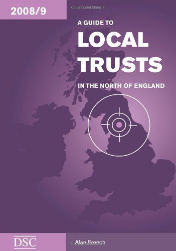 A Guide to Local Trusts in the North of England 2008-2009 2008-2009 by Denise Lillya (2008-06-16)