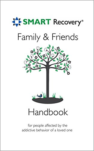 SMART Recovery Family & Friends Handbook: For people affected by the addictive behavior of a loved ()