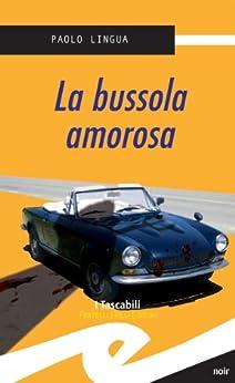 La bussola amorosa tascabili noir italian edition for Bussola amazon