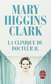 La Clinique du docteur H. Mary Higgins Clark Babelio