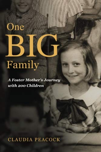 One BIG Family: A Foster Mother's Journey with 200 Children