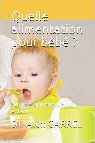Quelle Alimentation Pour Bebe Nourrir Sainement Votre