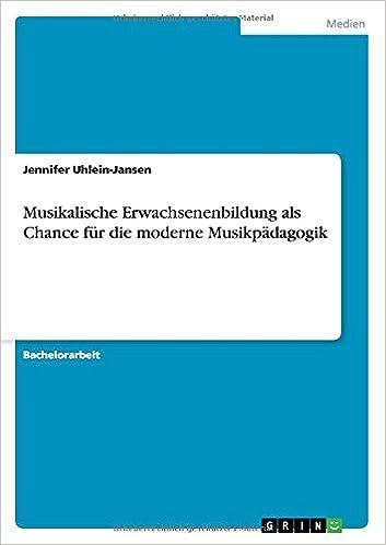 Musikalische Erwachsenenbildung als Chance für die moderne Musikpädagogik