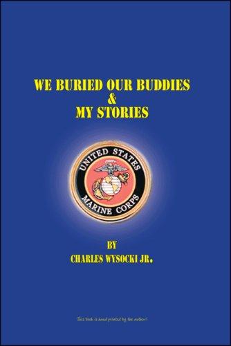 We Buried Our Buddies & My Stories ebook