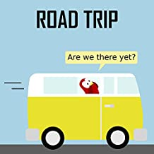 Road Trip - Are We There Yet? (Sammy the Bird Book)