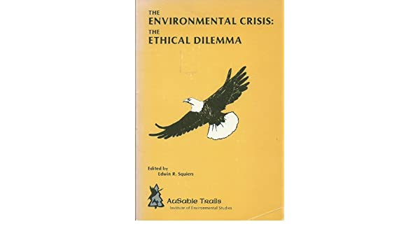 environmental based ethical dilemma from the past five years