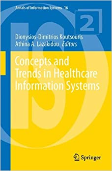 Concepts and Trends in Healthcare Information Systems (Annals of Information Systems)