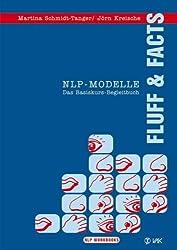NLP-Modelle: Fluff and Facts. Das Basiskurs-Begleitbuch