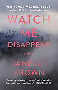 Watch Me Disappear by Janelle Brown ebook deal