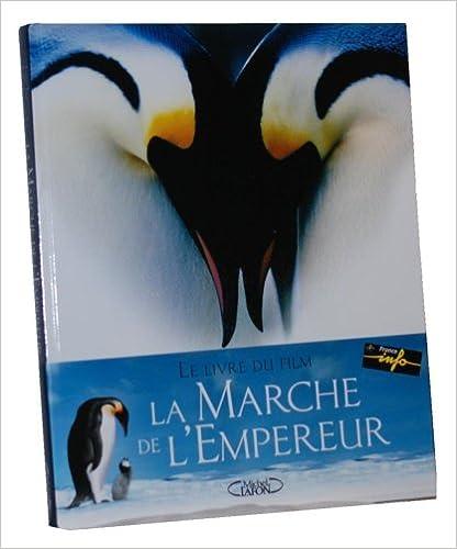 En ligne La Marche de l'Empereur epub, pdf