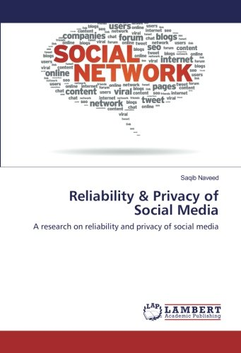 Reliability & Privacy of Social Media: A research on reliability and privacy of social media PDF