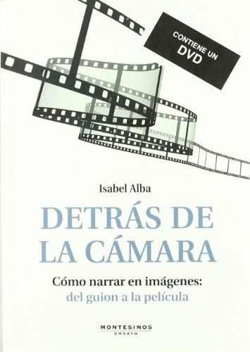 Descargar Libro Detrás De La Cámara: Cómo Narrar En Imágenes: De Guion A La Película Isabel Alba