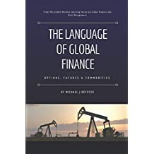 The Language of Global Finance: Options, Futures and Commodities