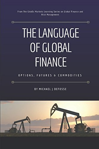 The Language of Global Finance: Options, Futures and Commodities by Independently published