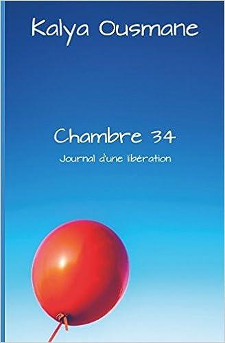 Chambre 34: Journal dune libération