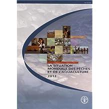 La Situation mondiale des peches et de l'aquaculture 2012
