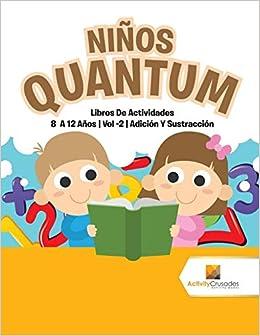 Niños Quantum : Libros De Actividades 8 A 12 Años | Vol -2 | Adición Y Sustracción (Spanish Edition): Activity Crusades: 9780228222774: Amazon.com: Books