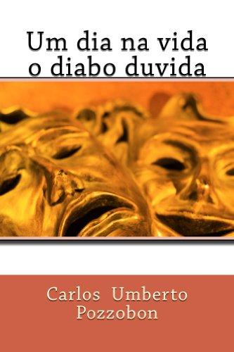 Um dia na vida o diabo duvida (Portuguese Edition)