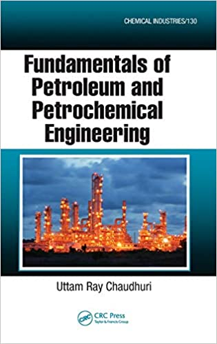 Fundamentals of Petroleum and Petrochemical Engineering (Chemical