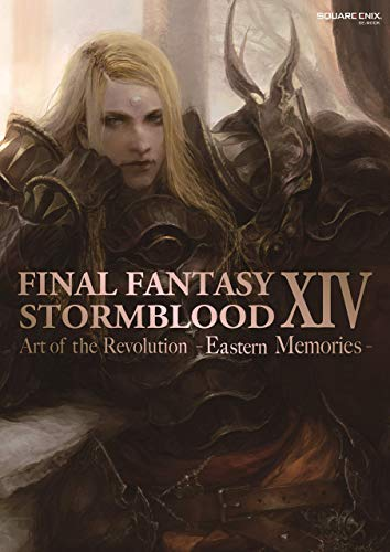 FINAL FANTASY XIV: STORMBLOOD | Art of the Revolution - Eastern Memories - (Japanese Edition)