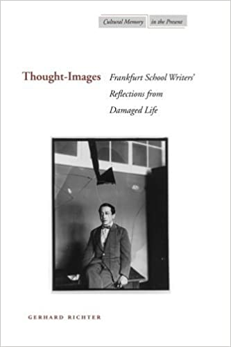 Thought-Images: Frankfurt School Writers' Reflections from Damaged Life (Cultural Memory in the Present) by Gerhard Richter (2007-06-08)