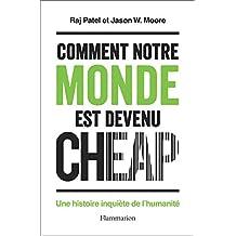 Comment notre monde est devenu cheap - Une histoire inquiète de l'humanité (ESSAIS) (French Edition)