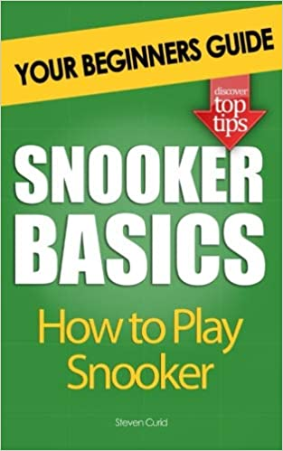Snooker Basics: How To Play Snooker por Steven Curid epub
