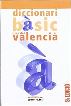 Diccionari Bàsic D'ús Del Valencià por Josep Lacreu Cuesta epub