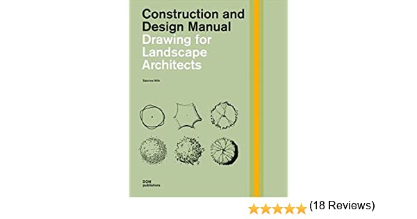 Drawing for Landscape Architects: Construction and Design Manual: Amazon.es: Wilk, Sabrina: Libros en idiomas extranjeros