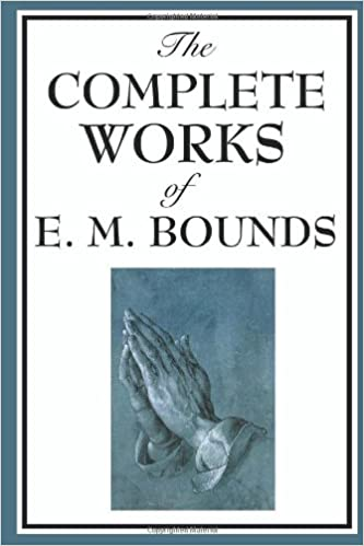 the complete works of e.m.bounds on prayer pdf